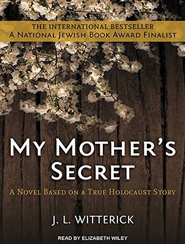 My Mother's Secret: Based on a True Holocaust Story by J. L. Witterick (2015-10-06) -