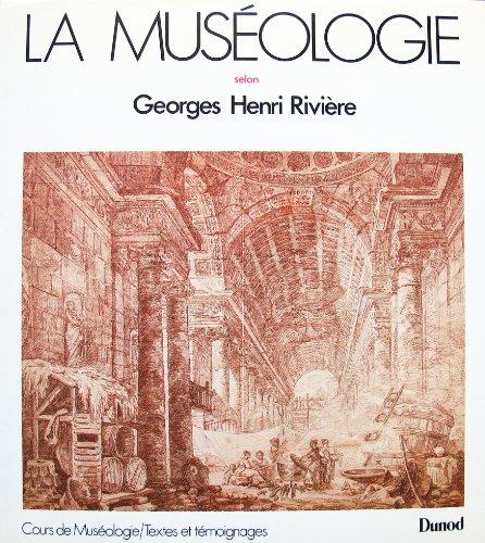 LA MUSEOLOGIE. Cours de muséologie, textes et témoignages par Georges-Henri Riviere