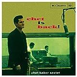 Chet Baker: Chet Is Back! (Audio CD)