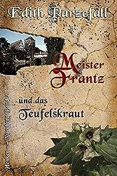 Meister Frantz und das Teufelskraut (Henker von Nürnberg 2)