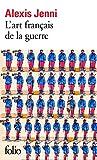 L'Art Francais De LA Guerre (Prix Goncourt 2011)