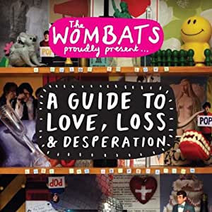 the wombats proudly present a guide to love loss desperation the wombats musik. Black Bedroom Furniture Sets. Home Design Ideas