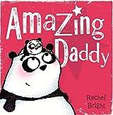 Amazing Daddy by Rachel Bright (2016-05-05)