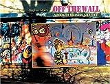 Off the Wall: A Book of Bristol Graffiti