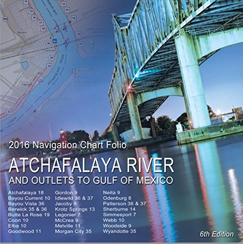 Atchafalaya River and Outlets to the Gulf of Mexico Navigation Charts (2016) (English Edition)