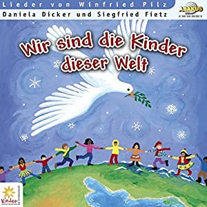 Wir sind die Kinder dieser Welt - CD. mit Kinderliedern