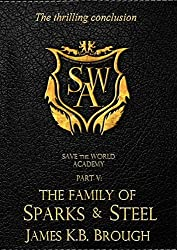 Save the World Academy Part V: The Family of Sparks & Steel