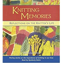 Knitting Memories (audio book): Reflections on the Knitter's Life