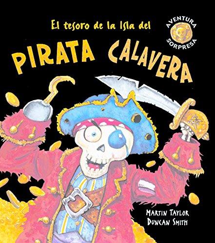 El tesoro de la Isla del pirata Calavera (Aventura sorpresa) por Martin Taylor