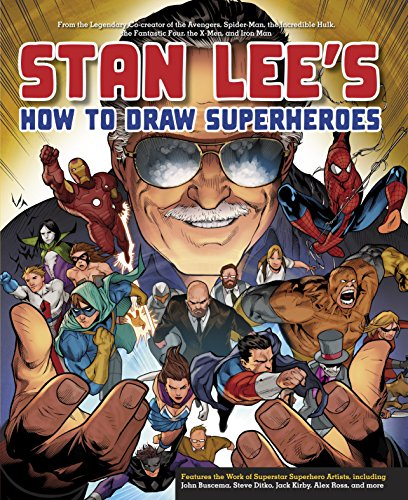 Stan Lee's How to Draw Superheroes: From the Legendary Co-creator of the Avengers, Spider-Man, the Incredible Hulk, the Fantastic Four, the X-Men, and Iron Man (Cartoons To Kit Draw How)
