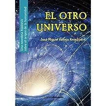 El otro UNIVERSO (Spanish Edition)