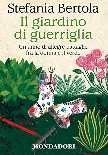 Il giardino di guerriglia (Italian Edition) por Stefania Bertola