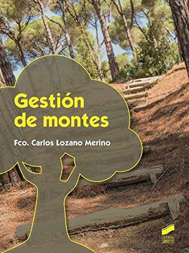 Gestión de montes (Agraria) por Fco. Carlos Lozano Merino
