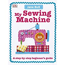 My Sewing Machine Book: A Step-by-Step Beginner's Guide