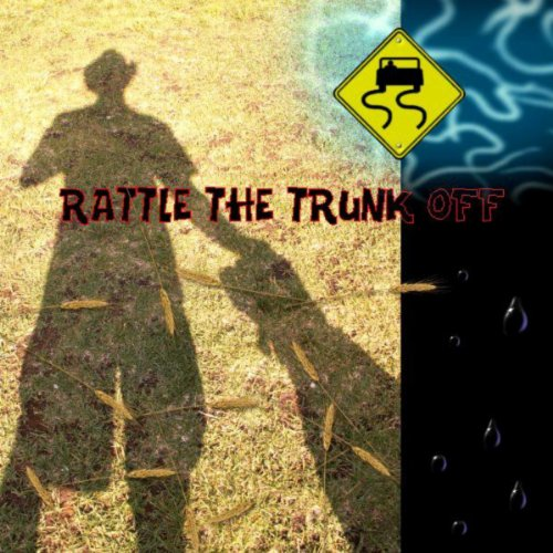 Rattle The Trunk Off (Trunk Rattle)