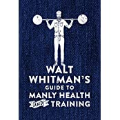 Walt Whitman's Guide to Manly Health and Training (English Edition)