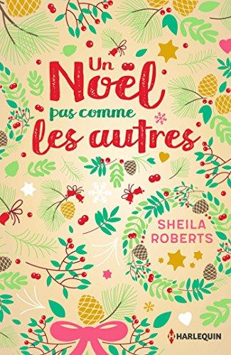 Un Noël pas comme les autres : Une comédie romantique pleine de surprises (Hors Collection) par [Roberts, Sheila]