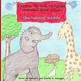Larche de Noe revisitee: comment faire mieux, Une histoire inedite by Linda Lee Chappo (2015-08-25)