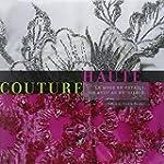 Haute Couture, la Mode en Details, du...