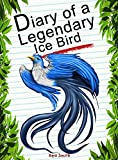 #9: Diary Of A Legendary Ice Bird (Animal Diary Book 41)