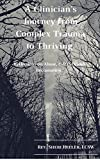 Book cover image for A Clinician's Journey from Complex Trauma to Thriving: Reflections on Abuse, C-PTSD and Reclamation