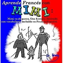 Aprende Francés con Mimi: Mimi va de paseo. Una historia ilustrada con vocabulario incluido en Francés/Español. (Mimi es-fr nº 3)