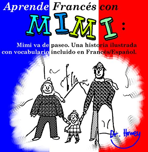 Aprende Francés con Mimi: Mimi va de paseo. Una historia ilustrada con vocabulario incluido en Francés/Español. (Mimi es-fr nº 3) por Dr. Howey