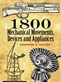 Appliances Best Deals - 1800 Mechanical Movements, Devices and Appliances (Dover Science Books)