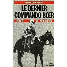 Le dernier commando Boer - Un volontaire français dans la guerre anglo-boer 1900-1902