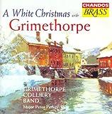 Grimethorpe Colliery Band: White Christmas With Grimethorpe
