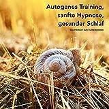 Autogenes Training, sanfte Hypnose, gesunder Schlaf: Das Hörbuch zum Runterkommen
