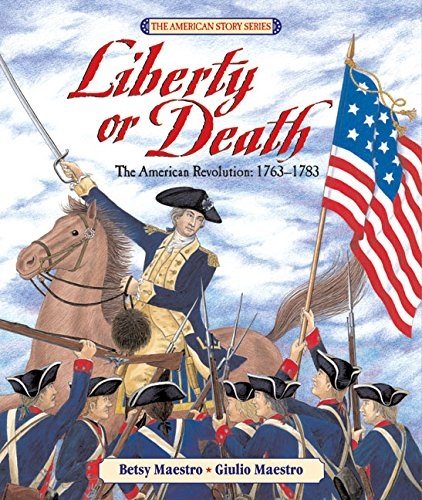 Liberty or Death: The American Revolution: 1763-1783 (American Story (Hardcover))