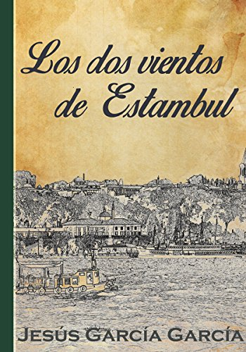 Los dos vientos de Estambul por Jesús García García