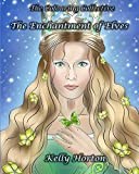 The Enchantment Of Elves: A magical greyscale and line art colouring book of the beauty of Elves