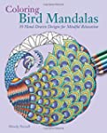 Coloring Bird Mandalas: 30 Hand-Drawn...