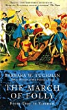 Front cover for the book The March of Folly: From Troy to Vietnam by Barbara W. Tuchman