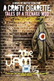 A CRAFTY CIGARETTE Tales of a Teenage Mod: Foreword by John Cooper Clarke