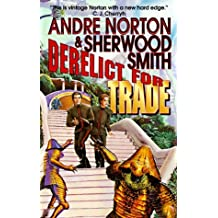 Derelict for Trade: A Great New Solar Queen Adventure by Andre Norton (1998-04-02)