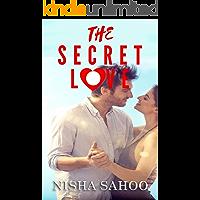 THE SECRET LOVE: Second Chance Happy Sensuous Romance