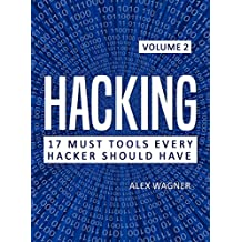 Hacking: How to Hack, Penetration testing Hacking Book, Step-by-Step implementation and demonstration guide (17 Must Tools every Hacker should have Book 2) (English Edition)