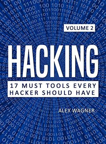 Hacking: How to Hack, Penetration testing Hacking Book, Step-by-Step implementation and demonstration guide (17 Must Tools every Hacker should have Book 2) (English Edition) -