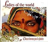 """Afficher """"Ladies of the world - douze femmes pour la planete-"""""""