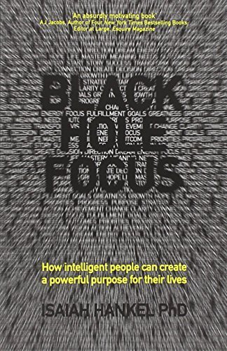 Black Hole Focus: How Intelligent People Can Create a Powerful Purpose for Their Lives 1st edition by Hankel, Isaiah (2014) Paperback