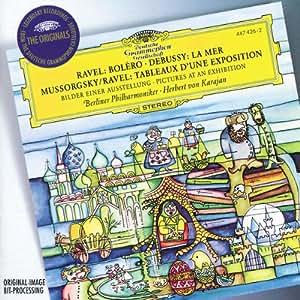 Ravel : Boléro - Debussy : La Mer - Moussorgski/Ravel : Tableaux d'une exposition