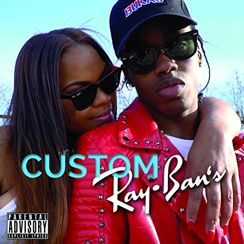 Custom Ray-Ban's [Explicit]