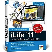 iLife '11 - Der umfassende Ratgeber: iPhoto, iMovie, iDVD, GarageBand, iTunes und iWeb by Michael Hillenbrand (2011-02-28)
