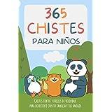 365 CHISTES PARA NIÑOS. Chistes cortos y fáciles de recordar para divertirte con tu familia y tus amigos: Chistes infantiles