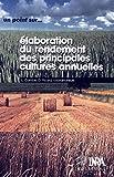 Elaboration du rendement des principales cultures annuelles (Un point sur...) (French Edition)
