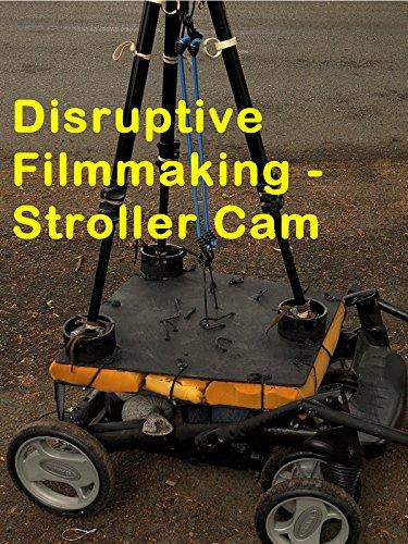 Disruptive Filmmaking - Stroller Cam [OV] (Dolly Cam)
