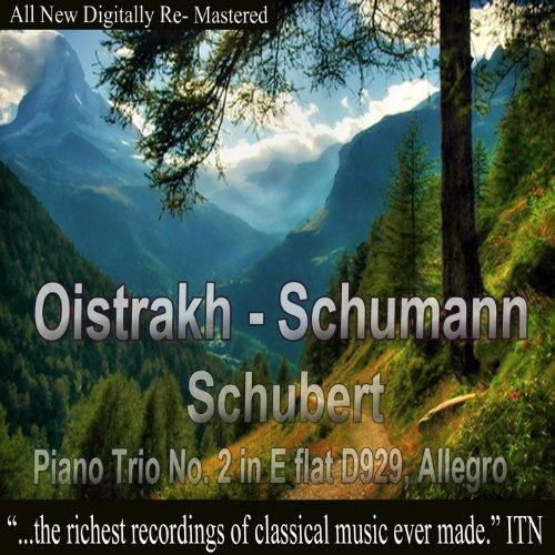 Oistrakh - Schumann, Schubert, Piano Trio No. 2 in E-Flat D929, Allegro Lev E Flat